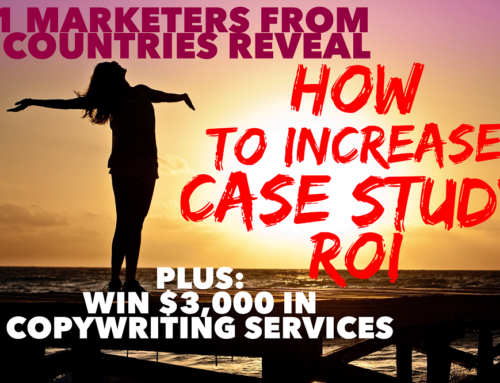 How to Increase Case Study ROI: 21 Experts Reveal their Marketing Success Stories